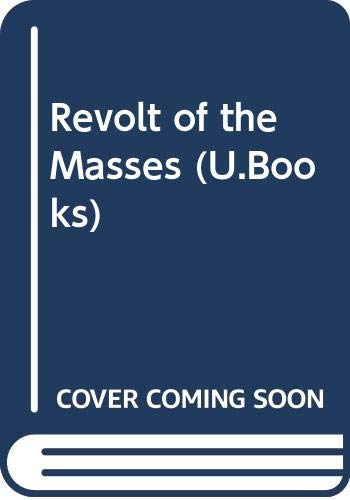 Revolt of the Masses By Jose Ortega y Gasset