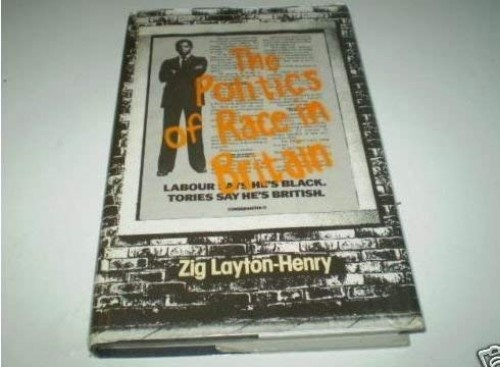 The Politics of Race in Britain By Zig Layton-Henry