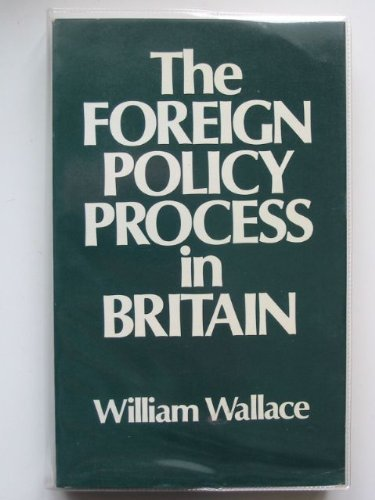 Foreign Policy Process in Britain By William Wallace