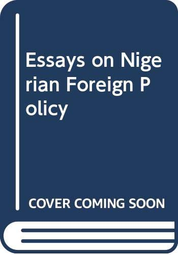 Essays on Nigerian Foreign Policy By Olajide Aluko