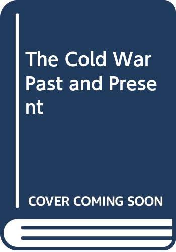 The Cold War Past and Present By Edited by Richard Crockatt