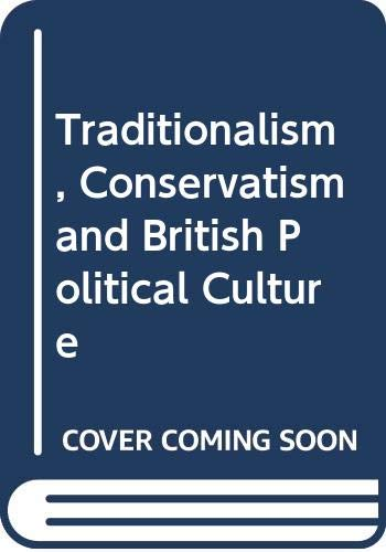 Traditionalism, Conservatism and British Political Culture By Bob Jessop