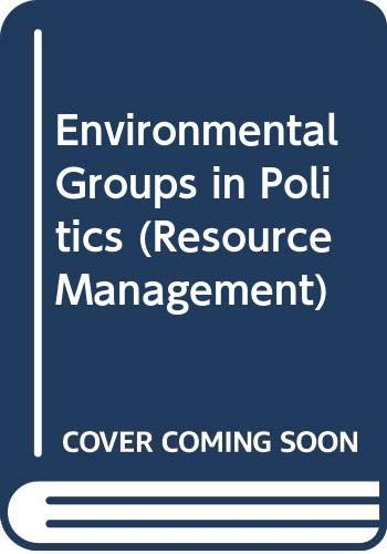 Environmental Groups in Politics By Philip Lowe