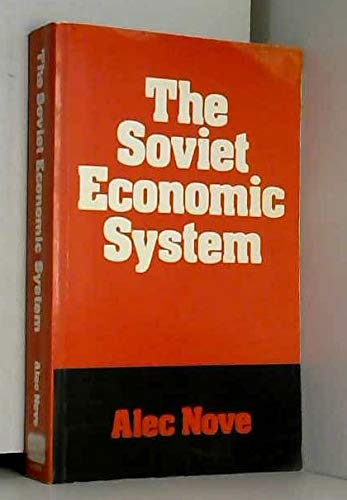 Soviet Economic System By Alec Nove