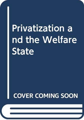 Privatization and the Welfare State By Edited by Julian Le Grand