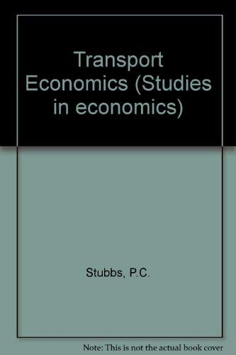 Transport Economics By P.C. Stubbs