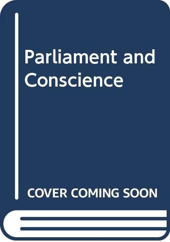 Parliament and Conscience By Peter Godfrey Richards