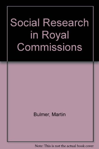 Social Research in Royal Commissions By Martin Bulmer
