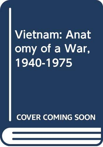 Vietnam: Anatomy of a War, 1940-1975 | World of Books