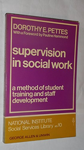 Supervision in Social Work By Dorothy E. Pettes