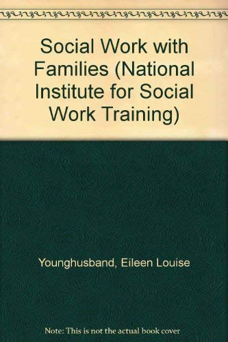 Social Work with Families By Eileen Louise Younghusband