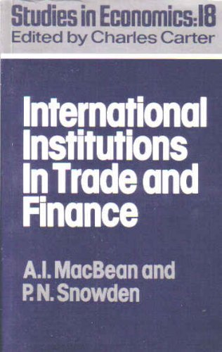 International Institutions in Finance and Trade By A. I. MacBean