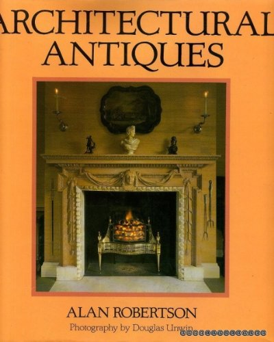 Architectural Antiques By Alan Robertson