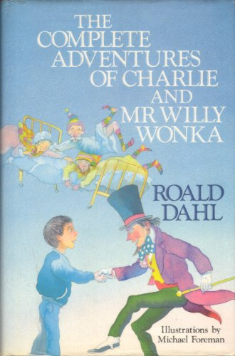 The Complete Adventures of Charlie and Mr.Willy Wonka By Roald Dahl