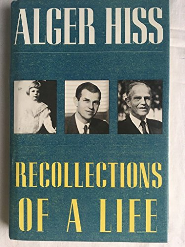 Recollections of a Life By Alger Hiss