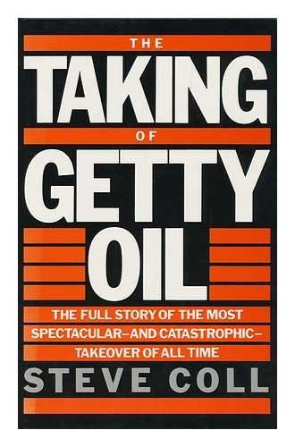 The Taking of Getty Oil By Steve Coll