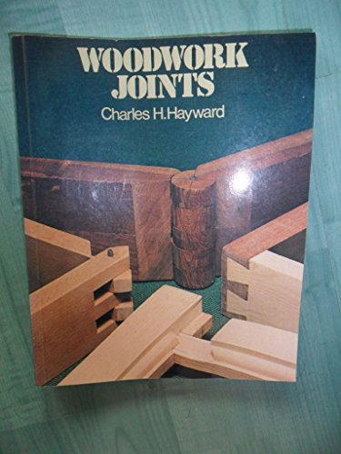Woodwork Joints By Charles H. Hayward