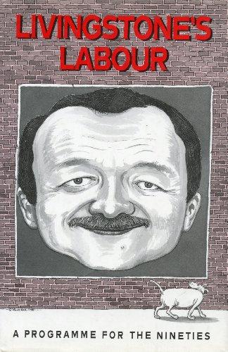 Livingstone's Labour By Ken Livingstone