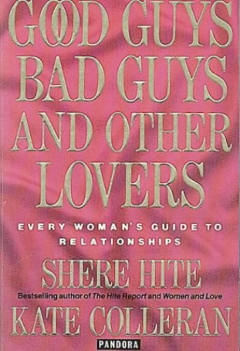 Good Guys, Bad Guys and Other Lovers By Shere Hite