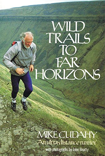 Wild Trails to Far Horizons By Mike Cudahy