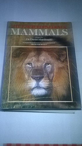 The Encyclopaedia of Mammals Edited by David Macdonald