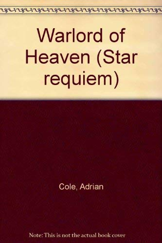 Warlord of Heaven (Star Requiem) By Adrian Cole
