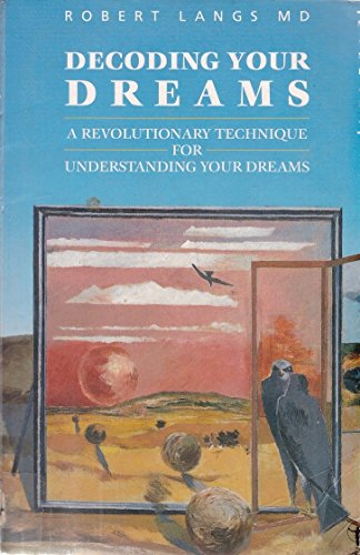 Decoding Your Dreams By Robert Langs