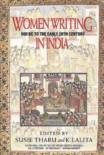 Women Writing in India: 600 BC to the Present: v. 1: 600 BC to the Early Twentieth Century by Susie Tharu