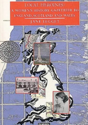Local Heroines By Jane Legget