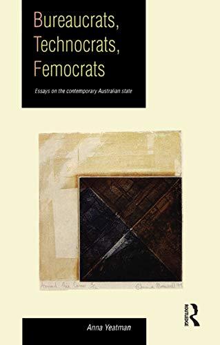 Bureaucrats, Technocrats, Femocrats By Anna Yeatman