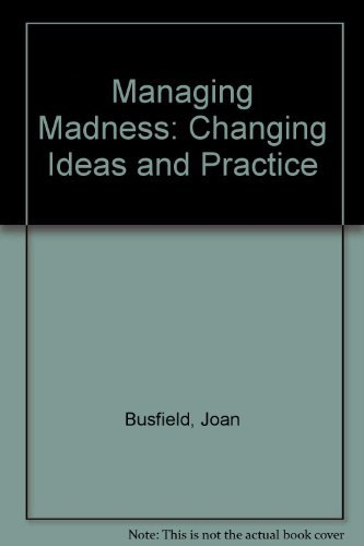 Managing Madness By Joan Busfield