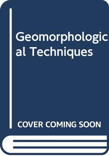 Geomorphological Techniques By Edited by Andrew S. Goudie