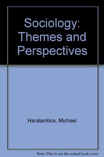 Sociology: Themes and Perspectives By Michael Haralambos