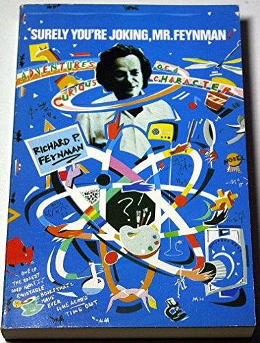 Surely You're Joking, Mr.Feynman! By Richard P. Feynman