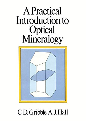 A Practical Introduction to Optical Mineralogy By A.J. Hall