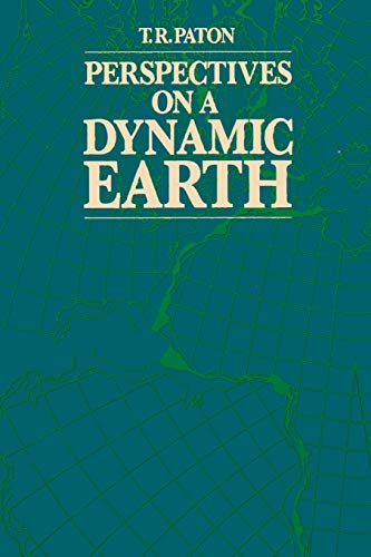 Perspectives on a Dynamic Earth By T. R. Paton