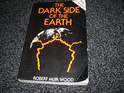 The Dark Side of the Earth By Robert Muir Wood