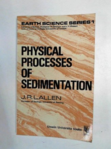 Physical Processes of Sedimentation By John R. Allen