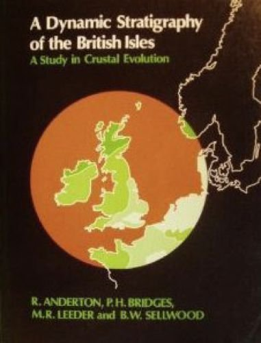 A Dynamic Stratigraphy of the British Isles By R. Anderton