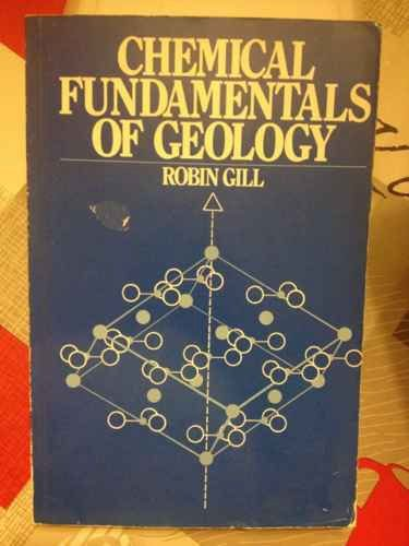Chemical Fundamentals of Geology By Robin Gill