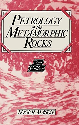 Petrology of the Metamorphic Rocks By R. Mason