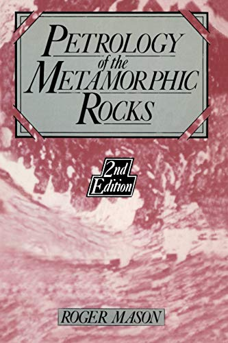 Petrology of the metamorphic rocks By R. Mason