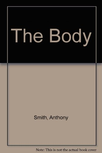 The Body By Anthony Smith