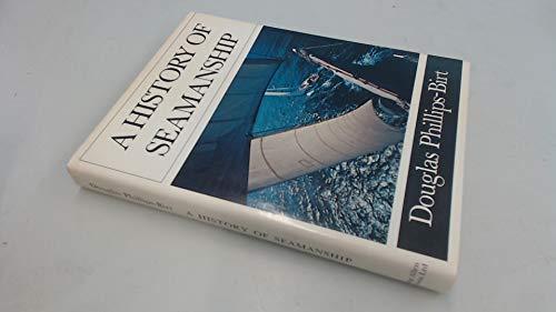 History of Seamanship By Douglas Phillips-Birt