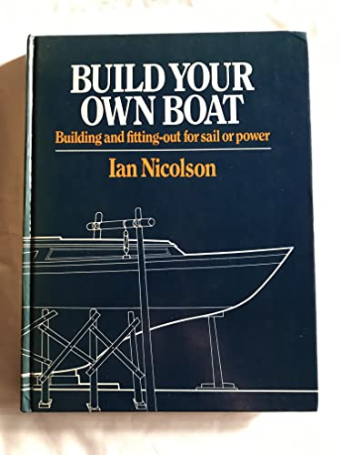 Build Your Own Boat By Ian Nicolson