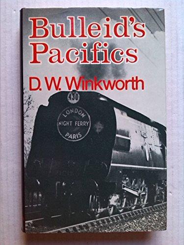 """Bulleid's """"Pacifics"""" by D.W. Winkworth"""