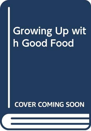Growing Up with Good Food By Christine Lewis