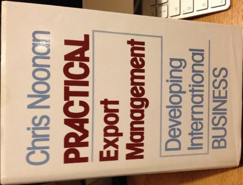 Practical Export Manager By Chris J. Noonan