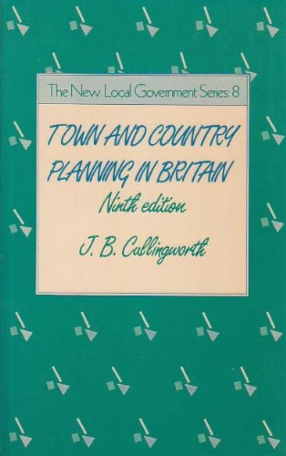 Town and Country Planning in Britain By J. B. Cullingworth
