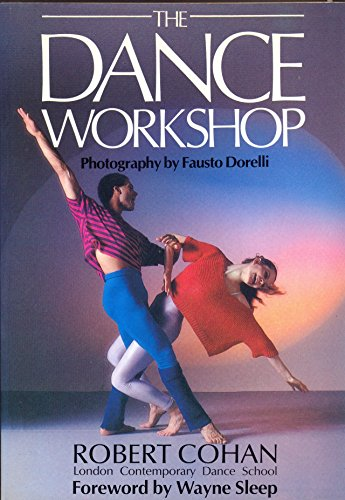 The Dance Workshop (Natural Living Series) By Robert Cohan